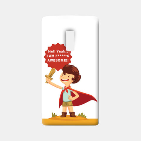 Hell Yeah.. I Am F*****G AWESOME!! One Plus Two Cases | Artist : Mitali Jadia