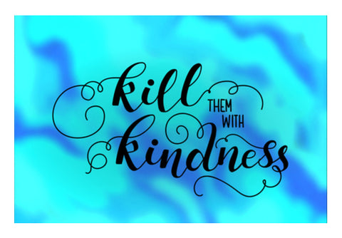 Kill them with Kindness Wall Art  | Artist : Stuti Bajaj