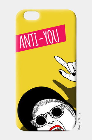 anti you iPhone 6/6S Cases | Artist : DISHA BHANOT