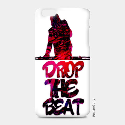 Drop The Beat white iPhone 6 Plus/6S Plus Cases | Artist : Ajay Seth