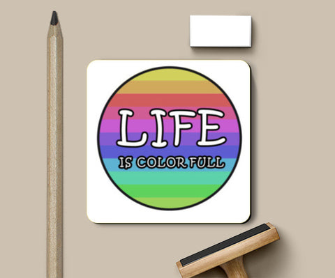 Life Is Colorfull Coasters | Artist : Tripund Media Works