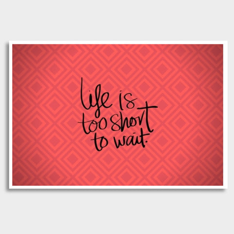 Life is too short to wait Giant Poster | Artist : Pallavi Rawal