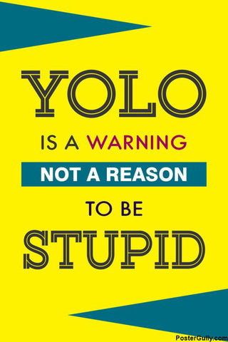 Wall Art, Yolo Warning Artwork | Artist: Rahul Prasad, - PosterGully