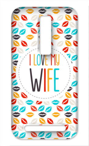 I love my wife and lips Asus Zenfone 2 Cases | Artist : Designerchennai
