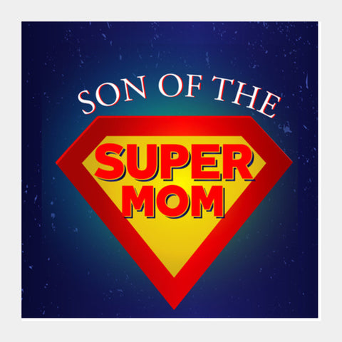 Best mother - Super Mom !! Square Art Prints | Artist : Dolly P