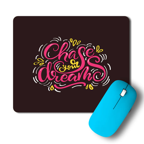 Chase Your Dreams Typography Artwork Mousepad