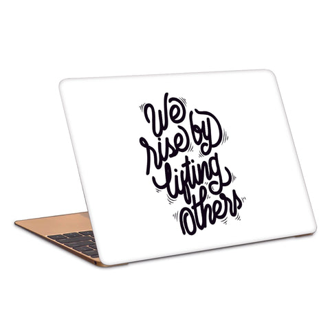 We Rise By Lifting Others Typography Artwork Laptop Skin