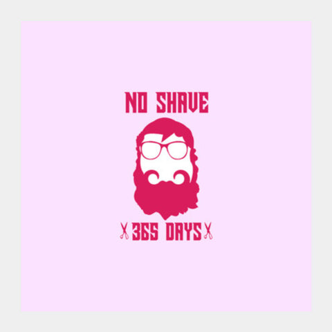365 Days No Shave Square Art Prints PosterGully Specials