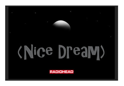 Radiohead - Nice Dream Wall Art  | Artist : Rishabh Tripathi