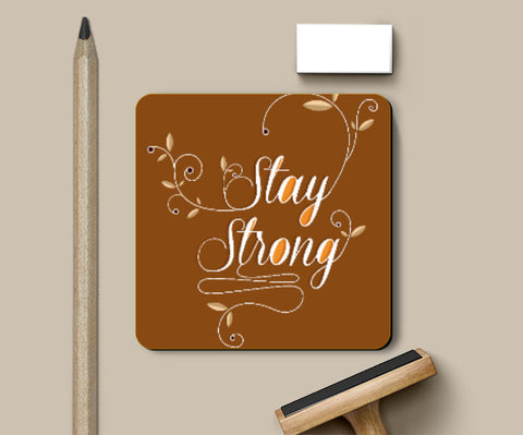 Coasters, Stay Strong Coasters | Swapnil Deshpandey, - PosterGully