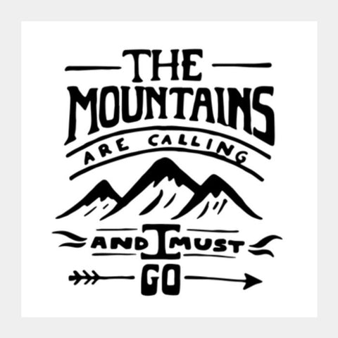 Mountains Are Calling Square Art Prints PosterGully Specials