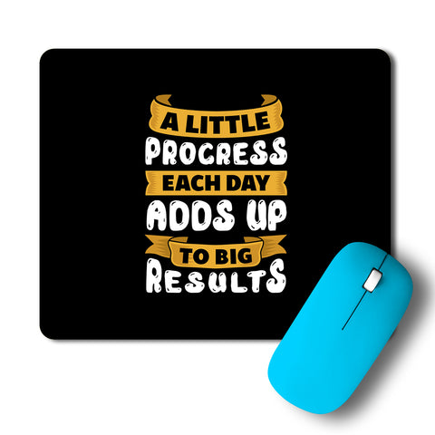 A Little Progress Each Day Adds Up To Big Results Mousepad