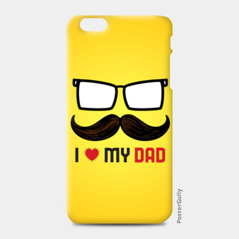 I love my dad special iPhone 6 Plus/6S Plus Cases | Artist : Designerchennai