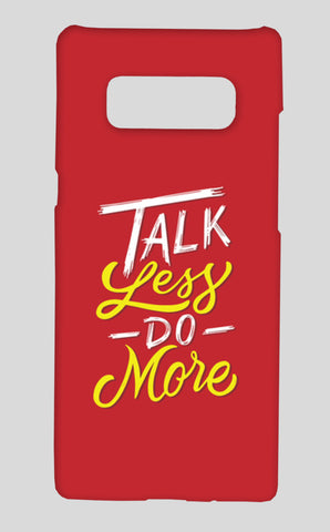 Talk Less Do More Samsung Galaxy Note 8 Cases | Artist : Inderpreet Singh