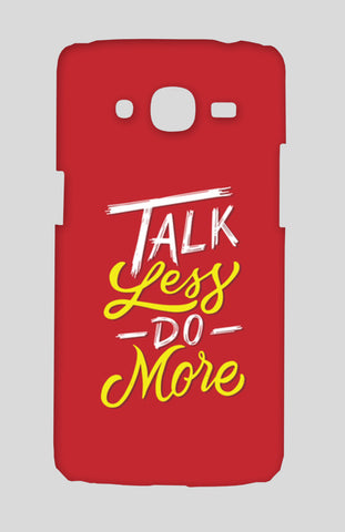 Talk Less Do More Samsung Galaxy J2 2016 Cases | Artist : Inderpreet Singh