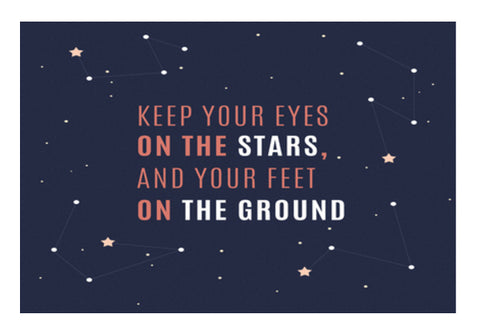 Keep your Eyes On The Stars And Your Feet On The Ground  Wall Art  | Artist : Creative DJ