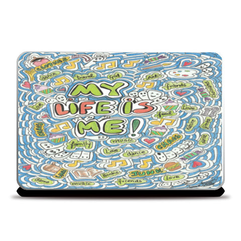my life is me  Laptop Skins | Artist : Suneera Heloise Mendonsa