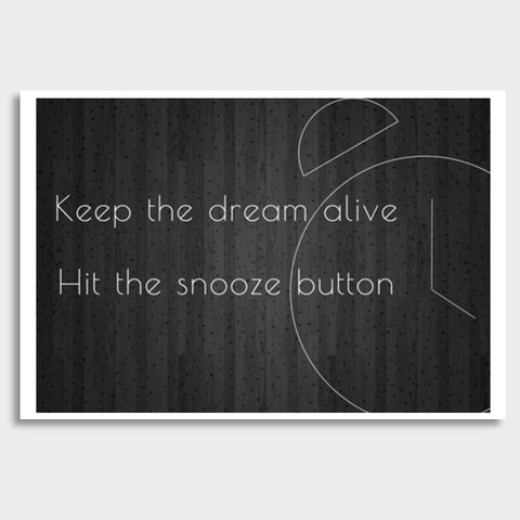 motivational time alarm snooze dream lazy minimalist poster Giant Poster | Artist : Shantanu Kumar