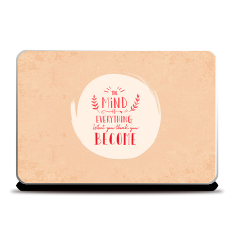 The Mind Everything What You Think You Become  Laptop Skins | Artist : Creative DJ