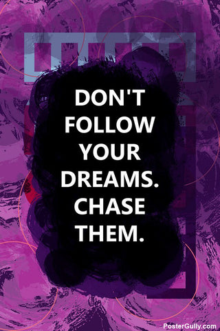 Brand New Designs, Chase Your Dreams Quote, - PosterGully - 1