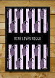 Brand New Designs, Nine Lives Nigga Artwork | Artist: Arushee Agrawal, - PosterGully - 2