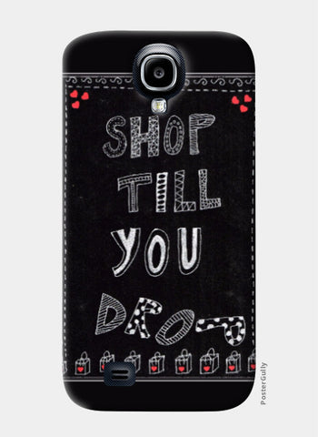 Samsung S4 Cases, Shop till you drop Samsung S4 Case | Artist: Janeesha, - PosterGully
