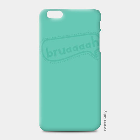 Bruaaaah Punjabi iPhone 6 Plus/6S Plus Cases | Artist : designoholic0211