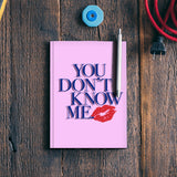 You don't know me Notebook | Artist : Maitreyeeee
