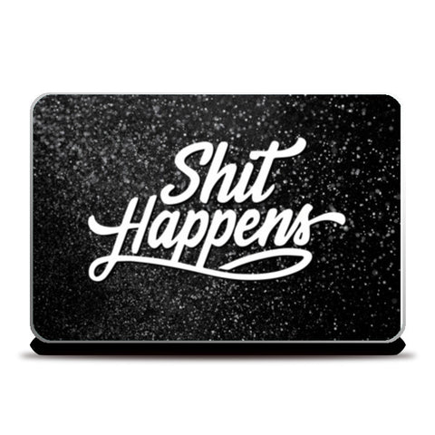Laptop Skins, Shit happens Laptop Skins | Artist : Keepcalm Prints, - PosterGully