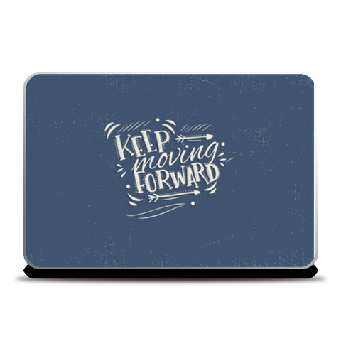 Keep Moving Forward white  Laptop Skins | Artist : Creative DJ