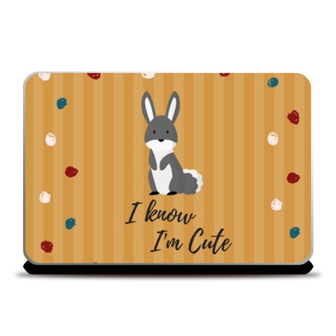I know I'm Cute Laptop Skins | Artist : Pallavi Rawal