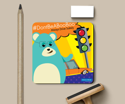 Don't Be A Boo Boo - Road Safety - Drive Safely Coasters | Artist : Don't Be A Boo Boo