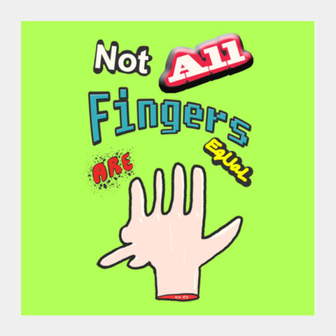 Not All Fingers Are Equal (Green Back) Square Art Prints | Artist : Nitin Kapoor