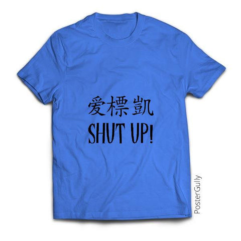 T Shirts, Shut Up! Chinese T-Shirt | Artist : Aditya Golechha, - PosterGully - 1