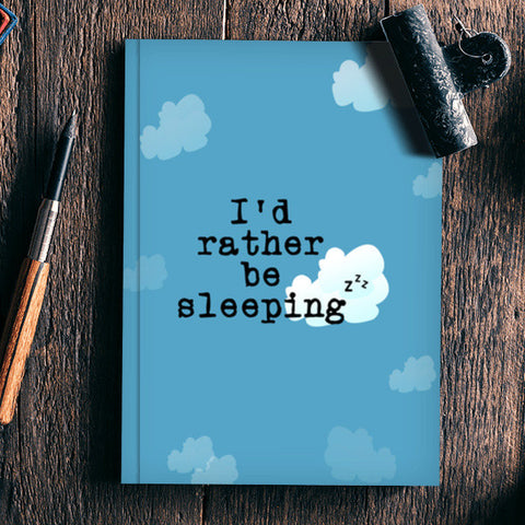 I'd rather be sleeping  Notebook | Artist : safira mumtaz