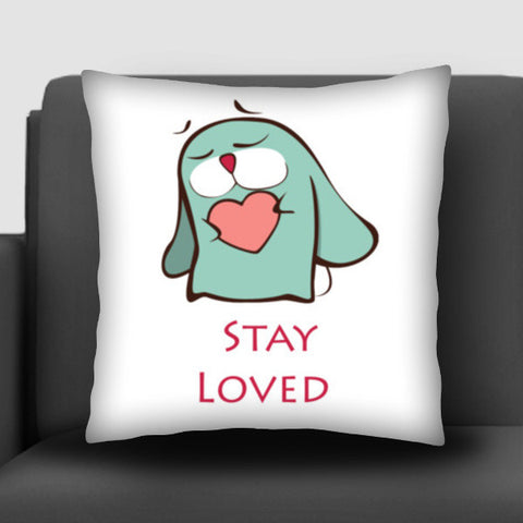 Stay Loved Cushion Covers | Artist : Ardour Art