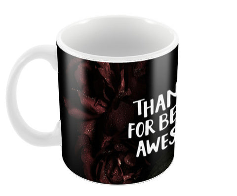 Thank You For Being Awesome Coffee Mugs | Artist : Tanvi C