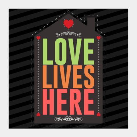Love Lives Here Square Art Prints PosterGully Specials