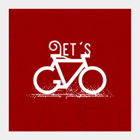 Let's Go Square Art Prints | Artist : Designerchennai