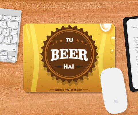 Mousepad, Tu Beer Hai (made with beer)  Mousepad | Artist : Tejeshwar Prasad, - PosterGully