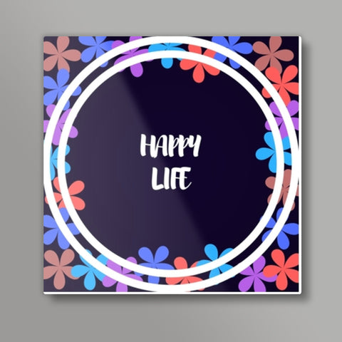 Happy Life Square Metal Prints | Artist : Pallavi Rawal
