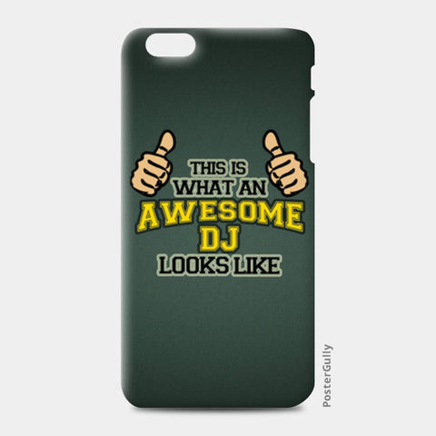 iPhone 6 Plus / 6s Plus Cases, Awesome DJ - iPhone 6 Plus / 6s Plus, - PosterGully