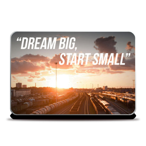 Dream big, start small Laptop Skins | Artist : Rahul Bagdai