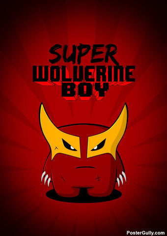 Wall Art, Super Wolverine Boy Artwork | Artist: Rigved Sathe, - PosterGully - 1