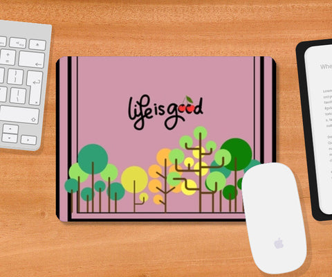 Life is Good Mousepad | Artist : Pallavi Rawal