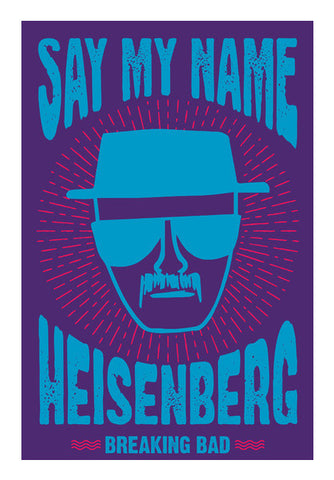 Say My Name | Breaking Bad Wall Art | Artist : Gub Gub