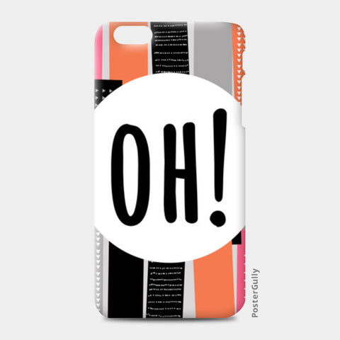 iPhone 6/6S Plus Cases, Oh! iPhone 6 Plus/6S Plus Cases | Artist : art_riot, - PosterGully