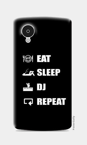 Nexus 5 Cases, EAT SLEEP DJ REPEAT - Nexus 5 | Artist : DJ Ravish, - PosterGully