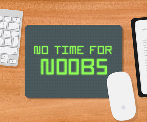Mousepad, No time for noobs Mousepad | Artist : marika, - PosterGully