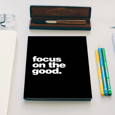 Focus on the good Notebook | Artist : Keepcalm Prints